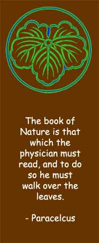 The book of nature is that which the physician must read and to do so he must walk over the leaves